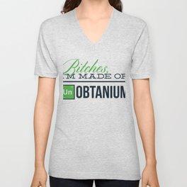 Bitches, I'm Made Of Un Obtanium Unisex V-Neck