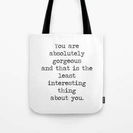Absolutely Gorgeous Tote Bag