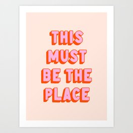 This Must Be The Place: The Peach Edition Art Print