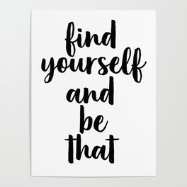 Find Yourself And Be That, Digital Print, Inspirational Quote, Motivational Quote Poster