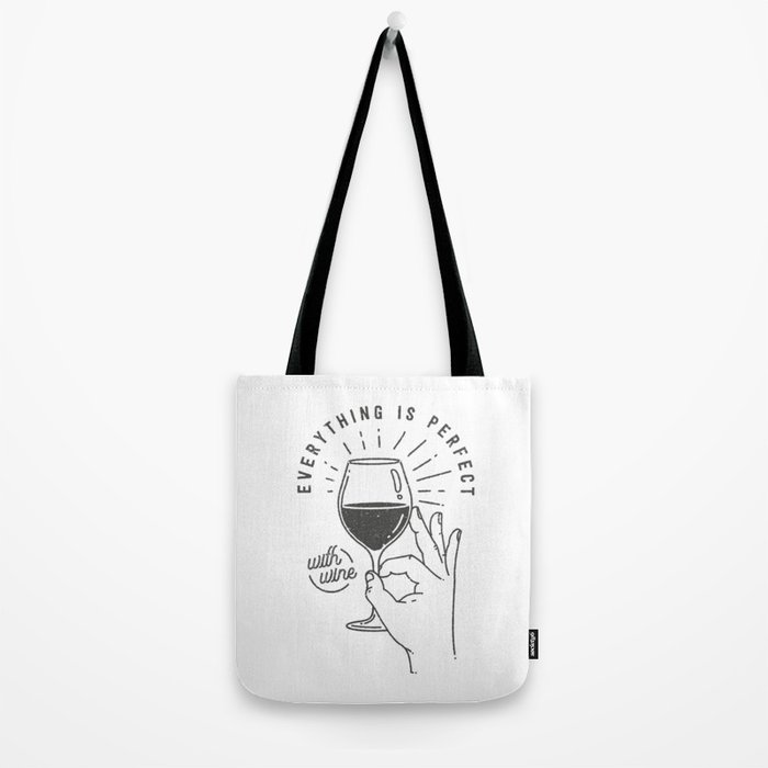 Everything is perfect with Wine Tote Bag
