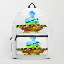 The First Wealth is Health Graphic Wellness Art Backpack