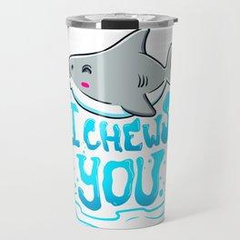 Cute & Funny I Chews You Shark Chooses You Pun Travel Mug
