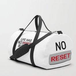 Life Has No Reset Button Duffle Bag