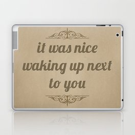 Next To You Laptop & iPad Skin