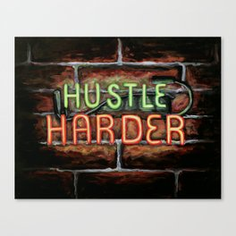 Hustle Harder Canvas Print