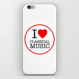 I Love Classical Music, circle iPhone Skin
