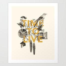Time to live Art Print