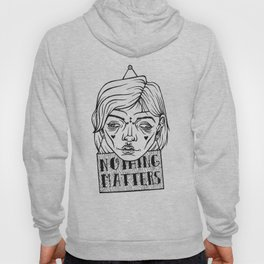 nothing matters Hoody