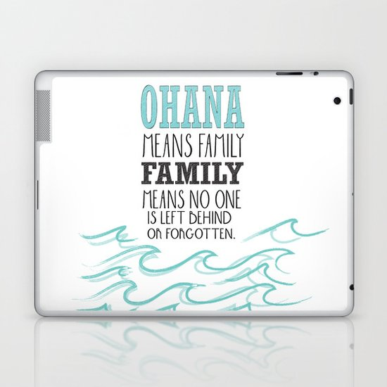 ohana means family.. lilo and stitch disney...  Laptop & iPad Skin