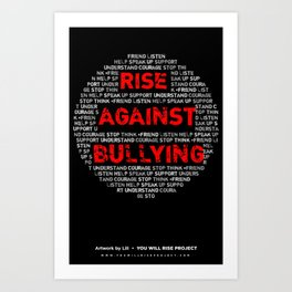 Rise Against Bullying, by Lili Art Print