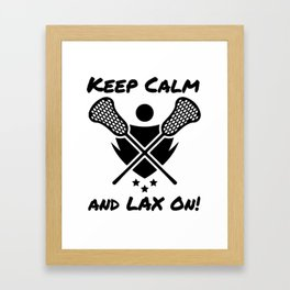 Lacrosse Keep Calm and LAX On Lacrosse Player Framed Art Print