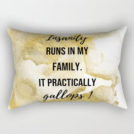 Insanity runs in my family. - Movie quote collection Rectangular Pillow