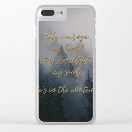 Take Courage Clear iPhone Case