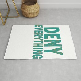 """""""Deny Everything"""" tee design made perfectly for you! Tell the world you can deny everything!  Rug"""