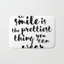 A Smile Is The Prettiest Thing You Can Wear Bath Mat