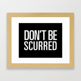 Don't Be Scurred Framed Art Print