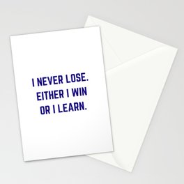 i never lose - either i win or i learn Stationery Cards