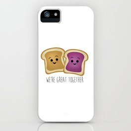We're Great Together - Peanut Butter & Jelly iPhone Case