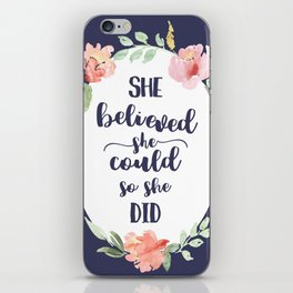 She Believed She Could so She Did Motivational Art Quote Print iPhone Skin