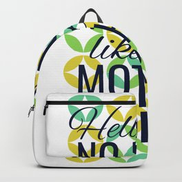 Hell Hath No Fury Like This Mother Scorned Backpack