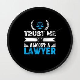 Law School Trust Me I'm Almost A Lawyer Wall Clock