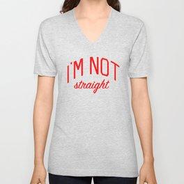 I'm Not Straight - Gay Pride Unisex V-Neck