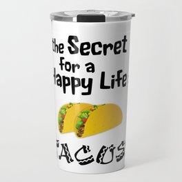 Tacos For a Happy Life Travel Mug