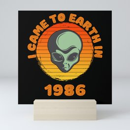 I Came To Earth In 1986 UFO Alien Mini Art Print