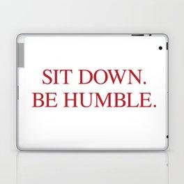 SIT DOWN.BE HUMBLE. Kendrick Hip-Hop Design Laptop & iPad Skin