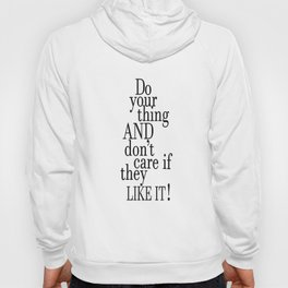 Tina Fey Poster / Typography / do your thing and don't care if they like it Hoody