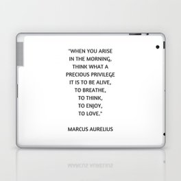 Stoic Philosophy Quote - Marcus Aurelius - What a precious privilege it is to be alive Laptop & iPad Skin
