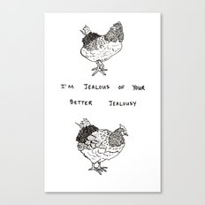 Jealous Chicken (2) Canvas Print