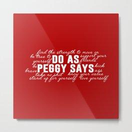 do as peggy says Metal Print