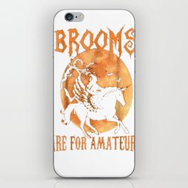Brooms Are For Amateurs T-Shirt Halloween Riding Unicorn iPhone Skin