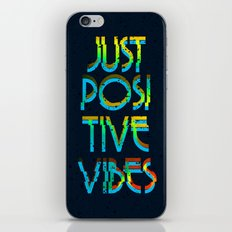 Just Positive Vibes iPhone & iPod Skin
