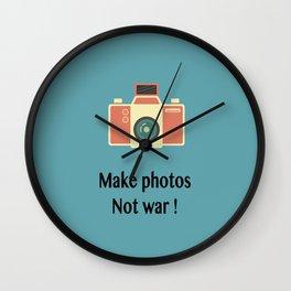 Make photos not war Wall Clock