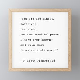 F. Scott Fitzgerald Typewriter Quote 'You are the finest' Framed Mini Art Print
