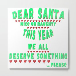 Presents for everybody Christmas Eve Santa Claus December25 merry Xmas family joyful Jesus holly gift present yule jingle bells reindeer naughty nice Metal Print
