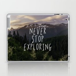 Never Stop Exploring Laptop & iPad Skin