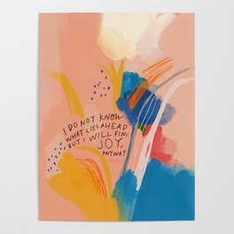 Find Joy. The Abstract Colorful Florals Poster
