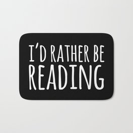 I'd Rather Be Reading - Inverted Bath Mat