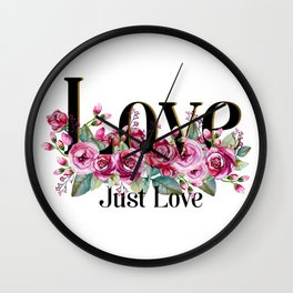 Love. Just Love. Inspirational Quote Wall Clock