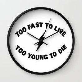 Too Fast To Live Too Young To Die Punk Rock Flash - Black Wall Clock