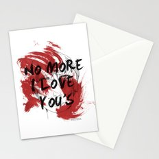 No more I love you's Stationery Cards