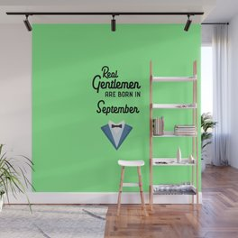Real Gentlemen are born in September Dyz55 Wall Mural