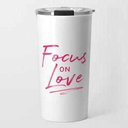 Focus on Love Travel Mug