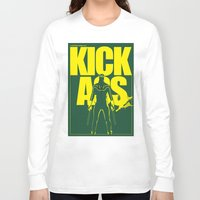 ass Long Sleeve T-shirts featuring KICK ASS by justjeff