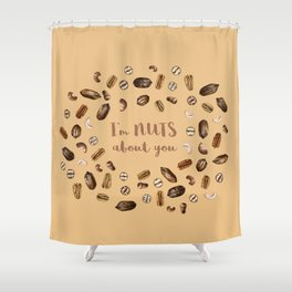 I'm NUTS about you Shower Curtain