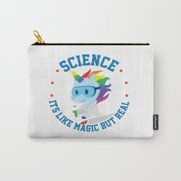 Funny Science Is Like Magic But Real Unicorn Gift Carry-All Pouch